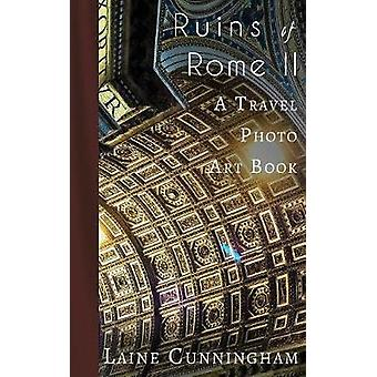 More Ruins of Rome (Book II) - From Vatican City to the Pantheon by La