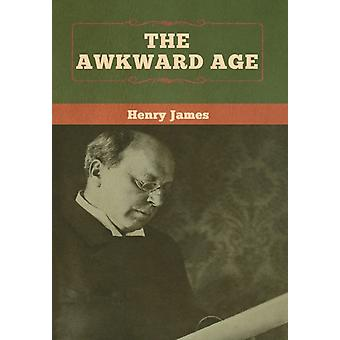The Awkward Age door Henry James