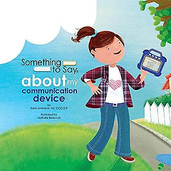 Something to Say about My Communication Device by Eden Molineux - 978