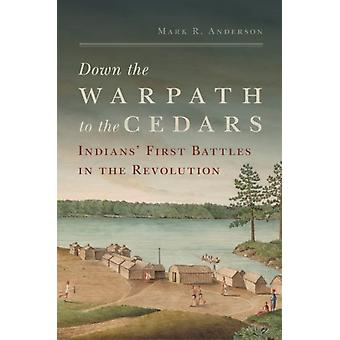 Down the Warpath to the Cedars door Mark R. Anderson