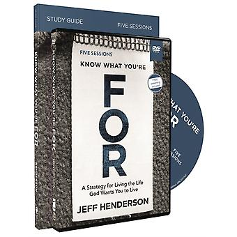 Know What Youre FOR Study Guide with DVD by Jeff Henderson