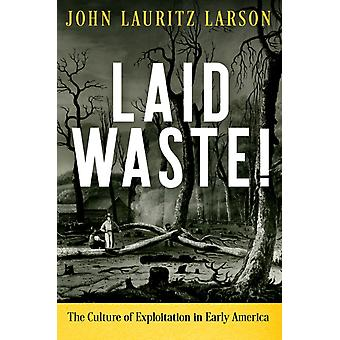 Laid Waste by John Lauritz Larson