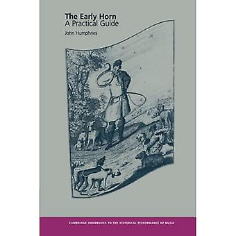 The Early Horn: A Practical Guide