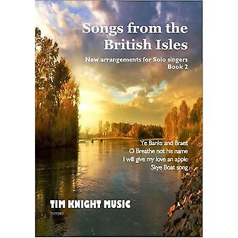 Folk songs from the British Isles (Volume 2) Arr: Tim Knight  SCHOOL SONGS, SOLO SONGS, UNISON SONGS, VOICE (MEDIUM), VOICE & PIANO, ENGLISH FOLK MUSIC, WELSH INTEREST