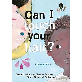 Can I Touch Your Hair A conversation