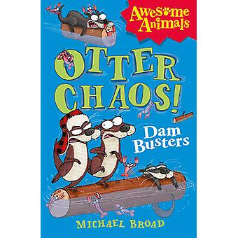 Otter Chaos - The Dam Busters by Michael Broad - Jim Field - 97800074