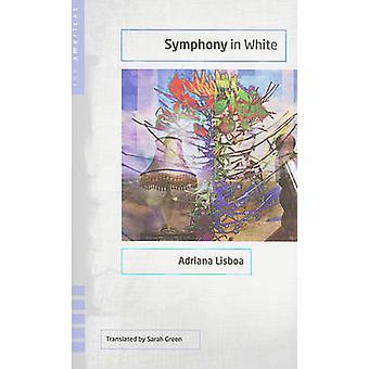 Symphonie in weiß von Adriana Lisboa - Sarah Green - 9780896726710 buchen