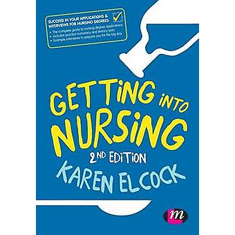 Getting into Nursing (2nd Revised edition) by Karen Elcock - 97814739