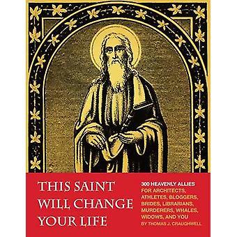 Ce Saint va vous sauver la vie de Thomas J. Craughwell - 978159474528