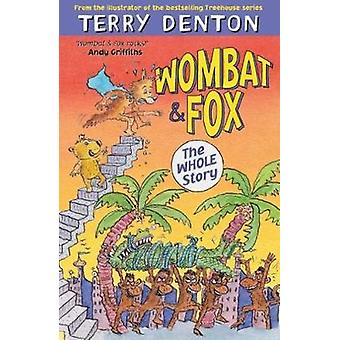 Wombat and Fox - The Whole Story by Terry Denton - 9781760634346 Book