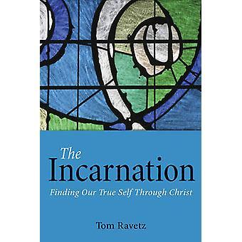Inkarnation - at finde vores sande selv gennem Kristus af Tom Ravetz-