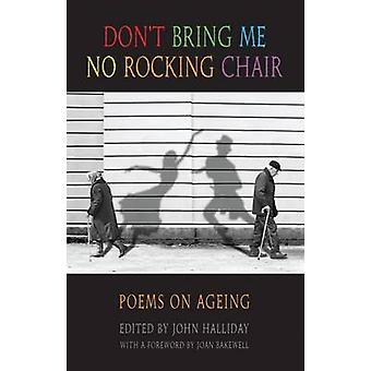 Inte föra mig ingen gungstol - dikter om åldrande av John Halliday - L