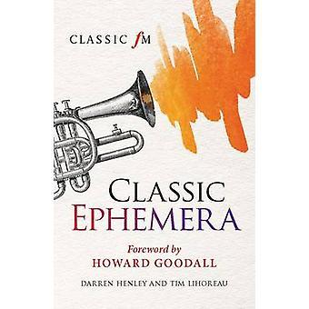 Classic Ephemera - A Classic FM Musical Miscellany by Darren Henley -