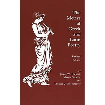 The Meters of Greek and Latin Poetry by James W. Halporn - 9780872202
