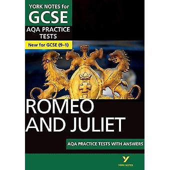 Romeo and Juliet AQA Practice Tests - York Notes for GCSE (9-1) by Sus
