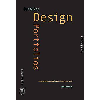 Building Design Portfolios - Innovative Concepts for Presenting Your W