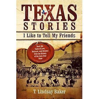 Texas Stories: haluan kertoa ystävilleni