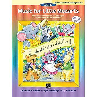 Musik für kleine Mozarts--Rhythmus Ensembles und Lehrtätigkeit: Performance Ensembles und Strategien zur Stärkung musikalische Konzepte (Musik für kleine Mozarts)