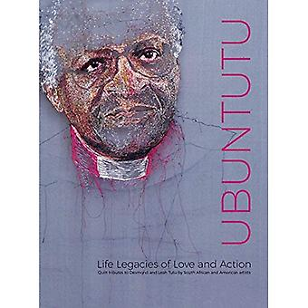 Ubuntutu: Tributes to Archbishop Desmond and Leah� Tutu by Quilt Artists from South Africa and the United States