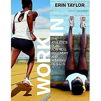 Work in: The Athlete's Plan for Real Recovery and� Winning Results