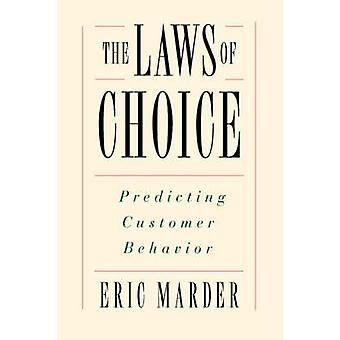 The Laws of Choice Predicting Customer Behavior by Marder & Eric