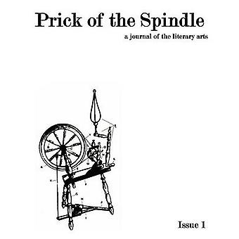 Prick of the Spindle  Print Edition  Issue 1 by Reeser & Cynthia