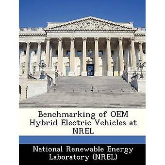 Benchmarking of OEM Hybrid Electric Vehicles at NREL by National Renewable Energy Laboratory NR