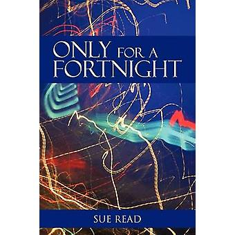 Only for a Fortnight by Read & Sue