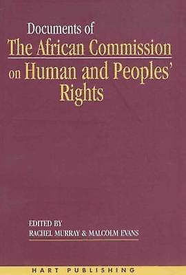 Documents of the African Commission on Human and Peoples Rights Volume I 19871998 by Murray & Rachel