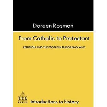 De católico a la religión protestante y la gente en Tudor y Stuart de Inglaterra por Rosman & Doreen M.