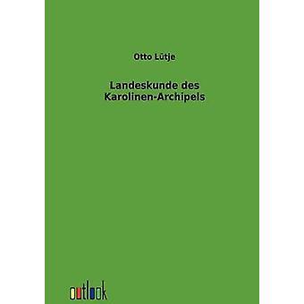 Landeskunde des KarolinenArchipels von Ltje & Otto