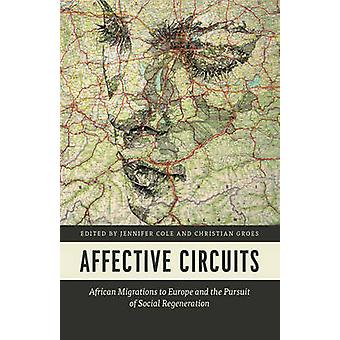 Affective Circuits - African Migrations to Europe and the Pursuit of S
