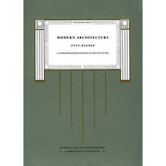 Modern Architecture - A Guidebook for His Students to This Field of Ar