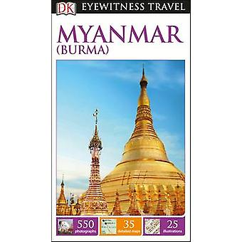 DK Eyewitness Travel Guide Myanmar (Burma) by DK Publishing - 9780241
