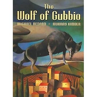 -Wolf of Gubbio - the - by Bedard/Kimber - 9780773732506 Book