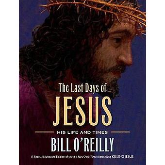 Last Days of Jesus by Bill O'reilly - 9780805098778 Book