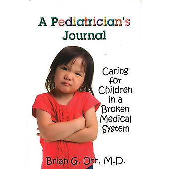 A Pediatrician's Journal - Caring for Children in a Broken Medical Sys