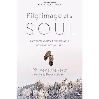 Pilgrimage of a Soul - Contemplative Spirituality for the Active Life