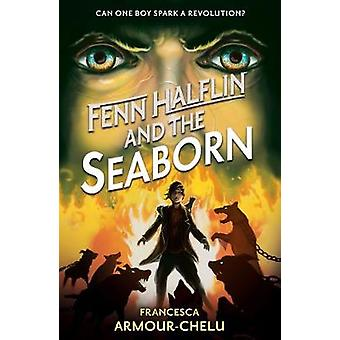 Fenn Halflin and the Seaborn by Francesca Armour-Chelu - 978140636618