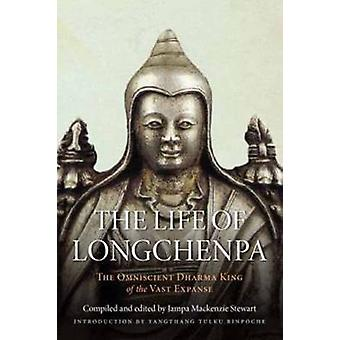 The Life of Longchenpa - The Omniscient Dharma King of the Vast Expans