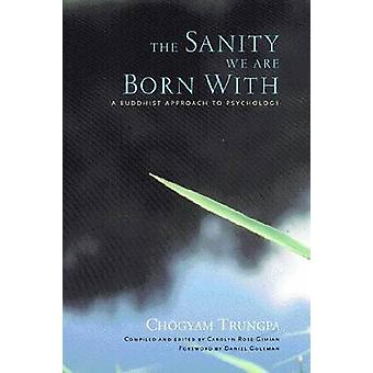 The Sanity We are Born with - A Buddhist Approach to Psychology by Cho