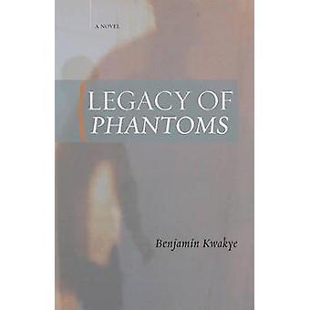 Legacy of Phantoms by Benjamin Kwakye - 9781592218004 Book