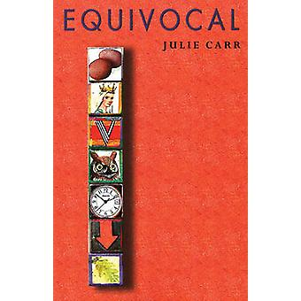 Equivocal by Dr Julie Carr - 9781882295630 Book