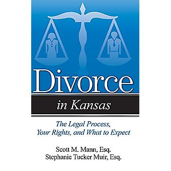 Divorce in Kansas - The Legal Process - Your Rights - and What to Expe