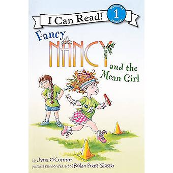 Fancy Nancy and the Mean Girl by Jane O'Connor - Robin Preiss Glasser