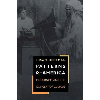 Patterns for America - Modernism and the Concept of Culture by Susan H