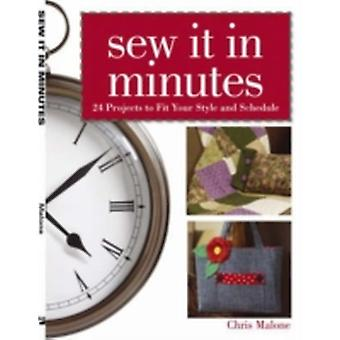 Sew it in Minutes  24 Projects to Fit Your Style and Schedule by Chris Malone