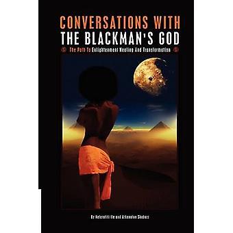 CONVERSATIONS WITH THE BLACKMANS GOD by Ife & Neferatiti