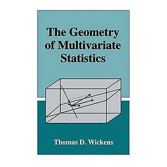 The Geometry of Multivariate Statistics by Wickens & Thomas D.