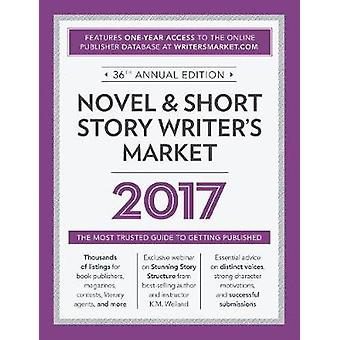 Novel amp Short Story Writers Market 2017 The Most Trusted Guide to Getting Publié par Edited by Rachel Randall